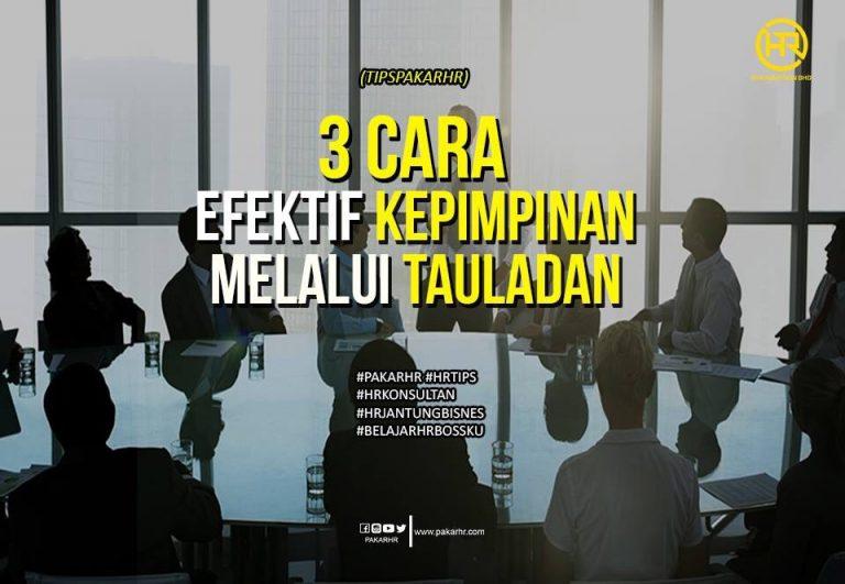 3 CARA EFEKTIF KEPIMPINAN MELALUI TAULADAN