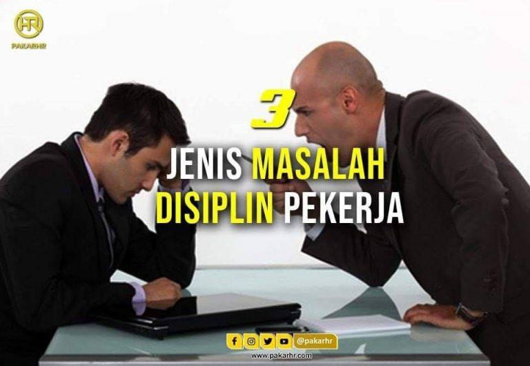 3 Jenis Masalah Disiplin Pekerja Pakarhr Sdn Bhd