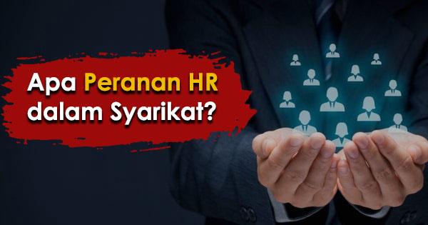 Apa peranan HR dalam syarikat?